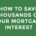 How to Save Thousands on Your Mortgage Interest